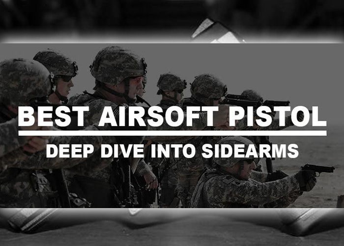 Airsoftpal's Best Airsoft Pistols